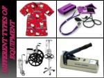 different types of equipment
