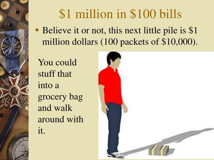 $1 million in $100 bills