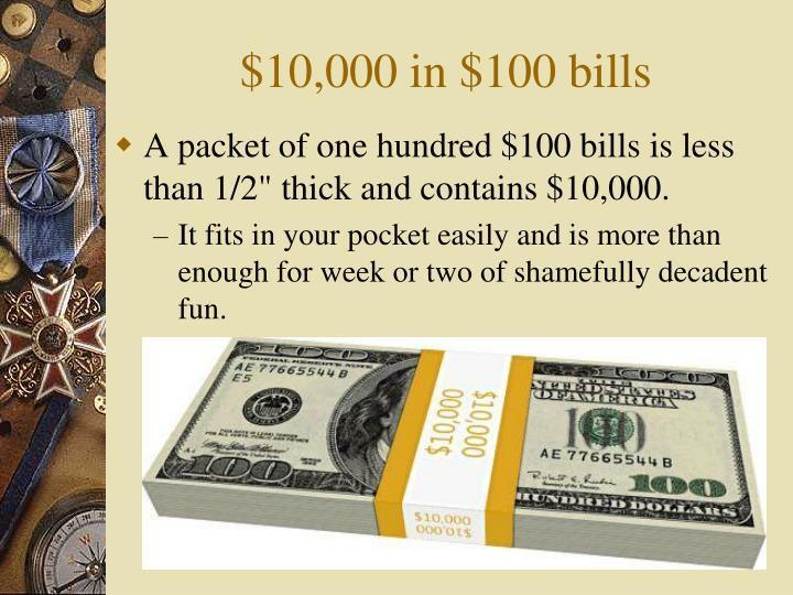 $10,000 in $100 bills