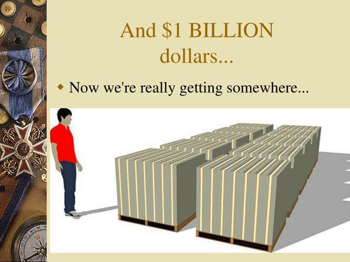 And $1 BILLION
