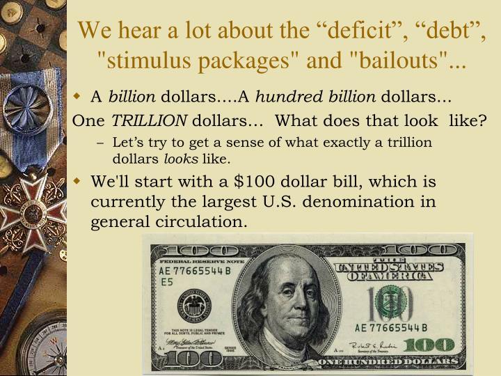 "We hear a lot about the ""deficit"", ""debt"","