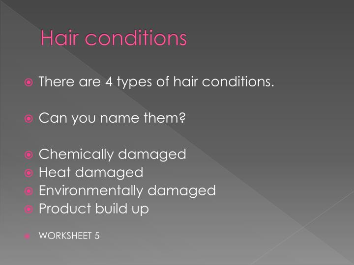 Hair conditions