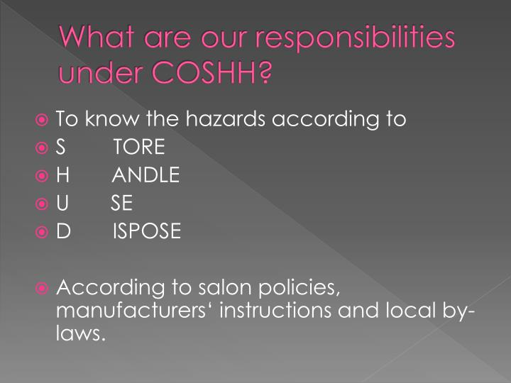What are our responsibilities under COSHH?