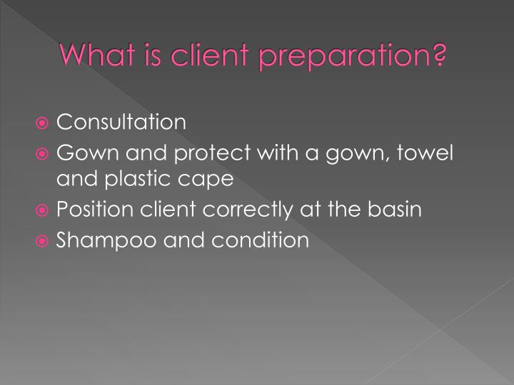 What is client preparation?