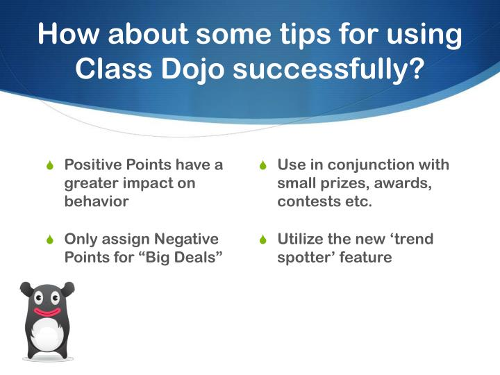 How about some tips for using Class Dojo successfully?