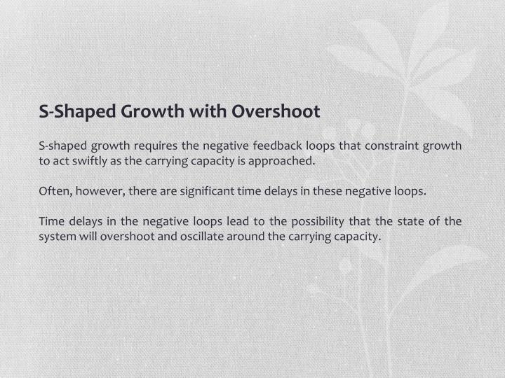 S-Shaped Growth with Overshoot