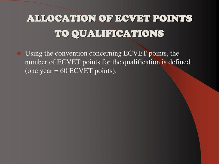 ALLOCATION OF ECVET POINTS TO QUALIFICATIONS