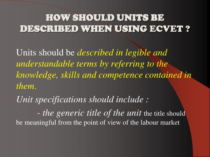 HOW SHOULD UNITS BE DESCRIBED WHEN USING