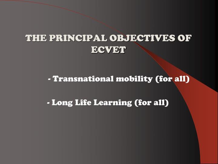 THE PRINCIPAL OBJECTIVES OF ECVET