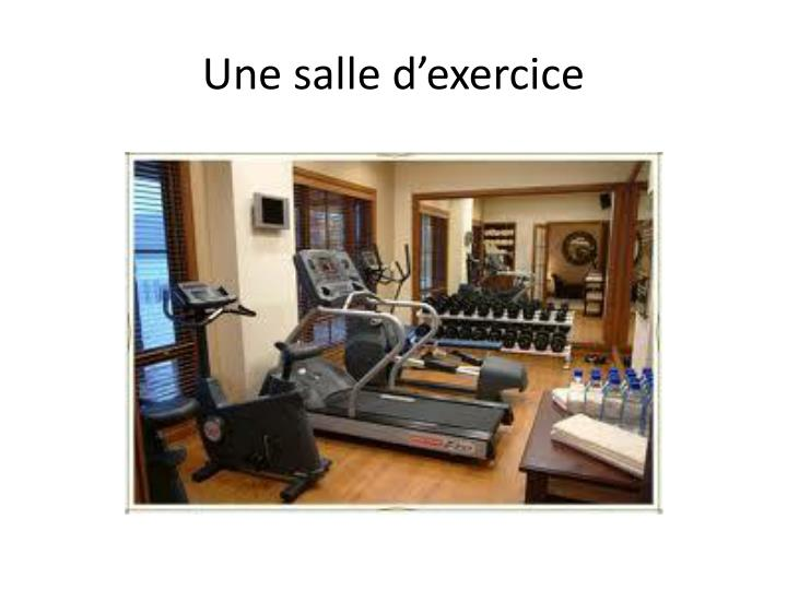Une salle d'exercice