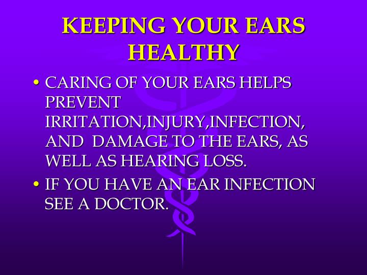 KEEPING YOUR EARS HEALTHY