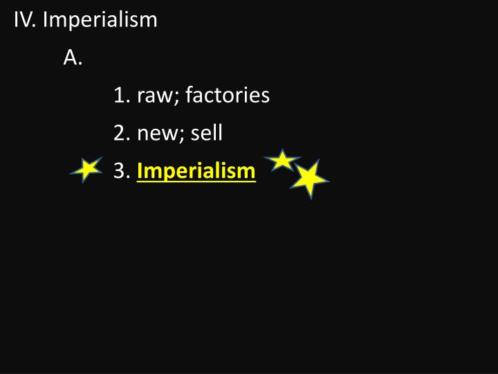 IV. Imperialism