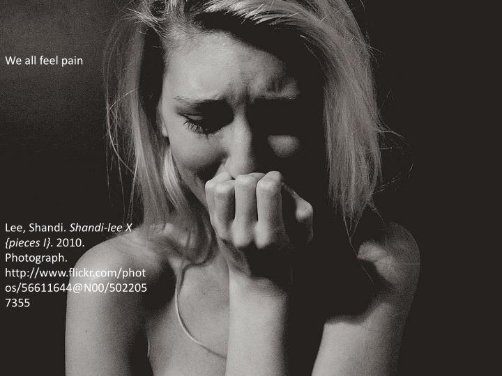 We all feel pain