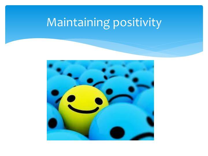 Maintaining positivity