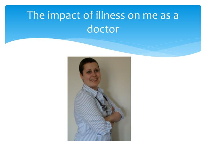 The impact of illness on me as a doctor