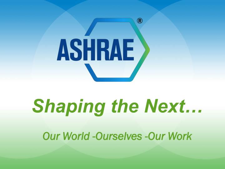 shaping the next our world ourselves our work
