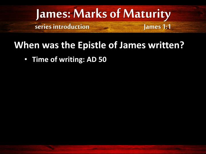 James: Marks of Maturity