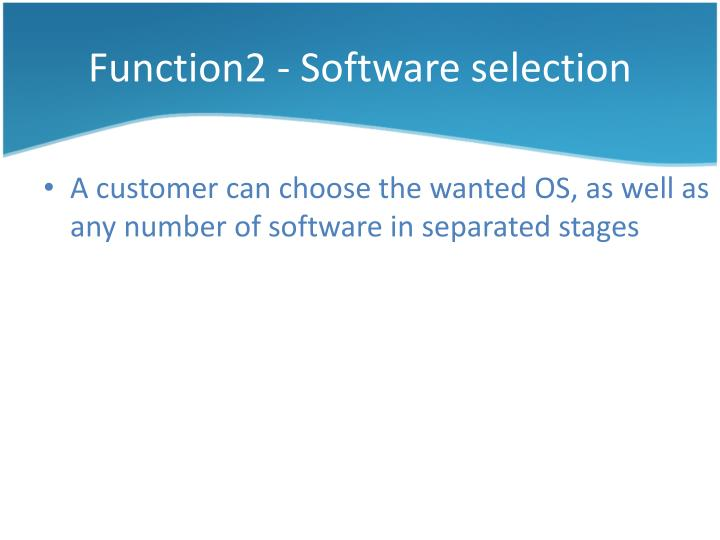 Function2 - Software selection
