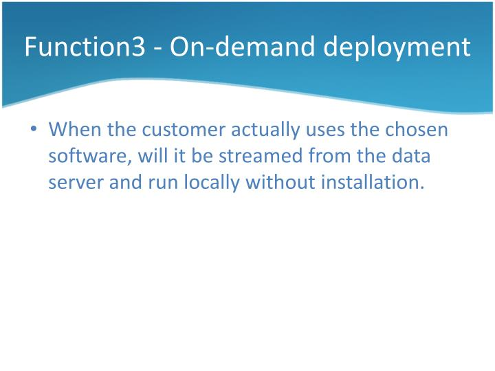 Function3 - On-demand deployment