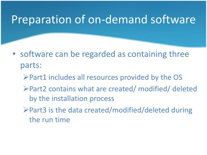 Preparation of on-demand software