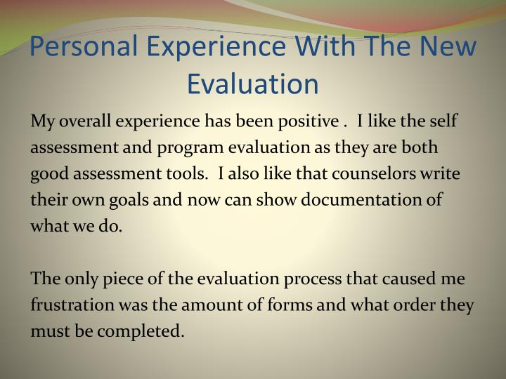 Personal Experience With The New Evaluation