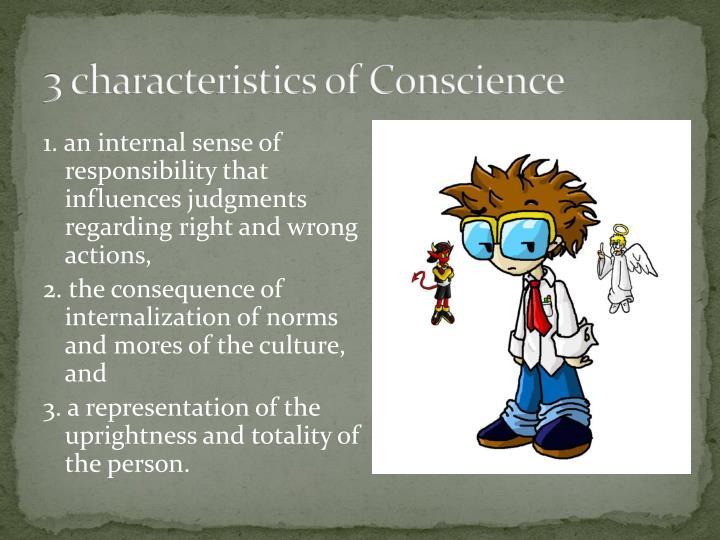 3 characteristics of Conscience