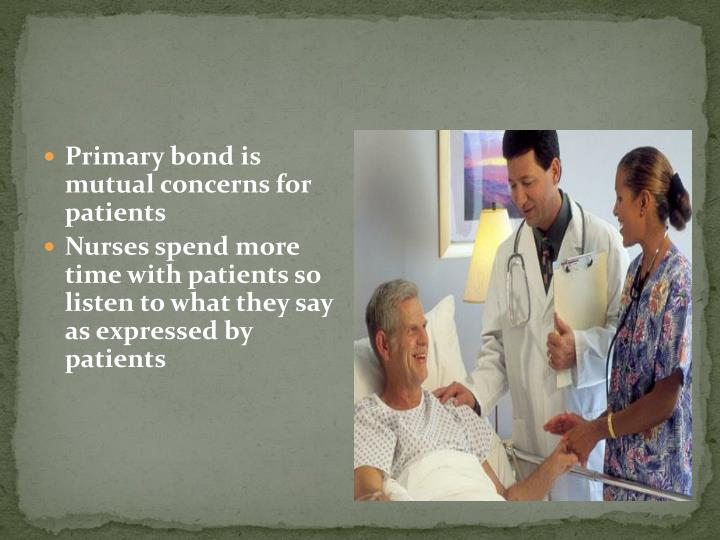 Primary bond is mutual concerns for patients