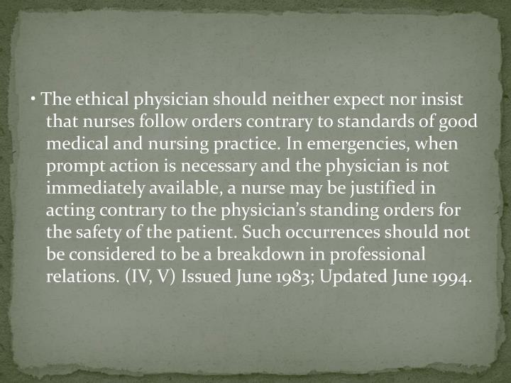 • The ethical physician should neither expect nor
