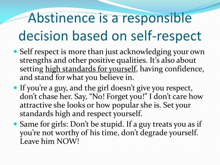 Abstinence is a responsible decision based on self-respect
