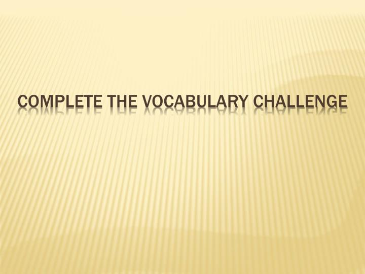complete the vocabulary challenge