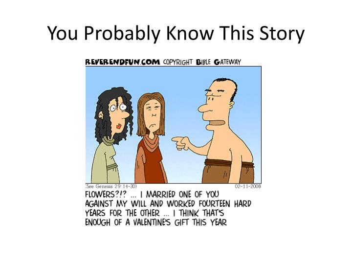 You probably know this story