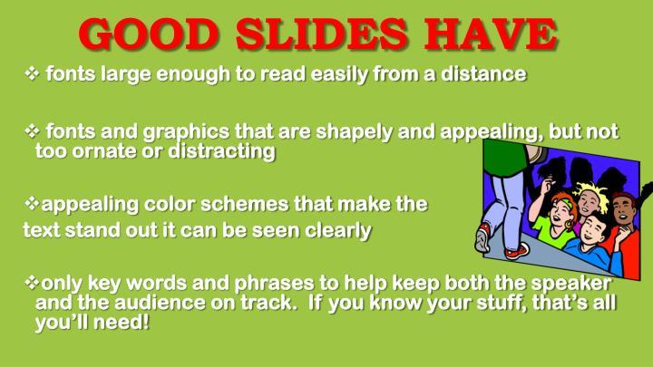Good Slides have