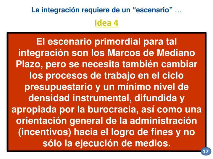 """La integración requiere de un """"escenario"""""""