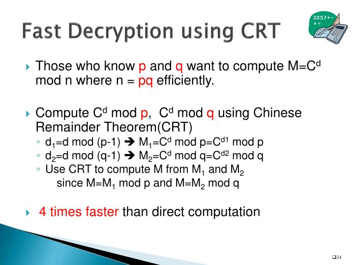 Fast Decryption using CRT