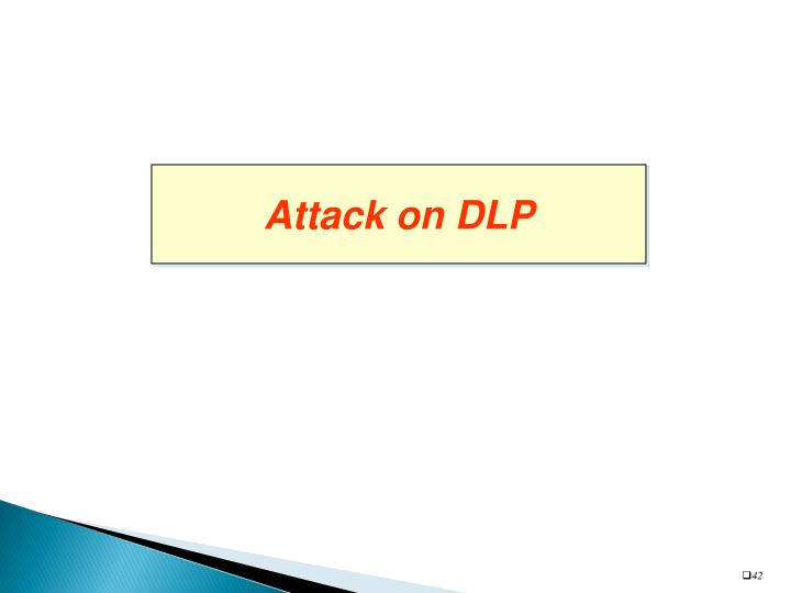 Attack on DLP