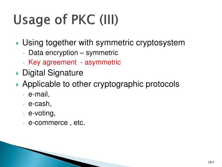 Usage of PKC (III)
