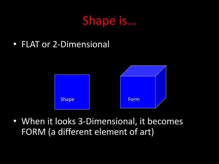 Shape is