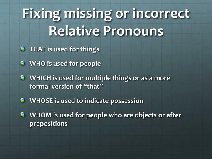 Fixing missing or incorrect Relative Pronouns