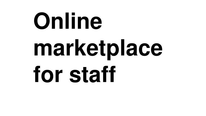Online marketplace for staff