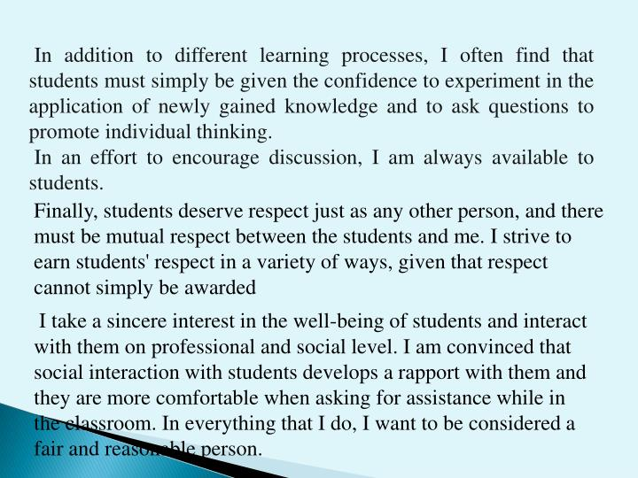In addition to different learning processes, I often find that students must simply be given the confidence to experiment in the application of newly gained knowledge and to ask questions to promote individual thinking.