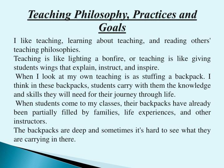 Teaching Philosophy, Practices and Goals