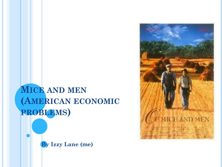 Mice and men american economic problems