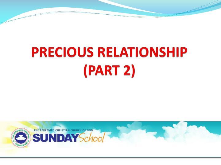 PRECIOUS RELATIONSHIP (PART