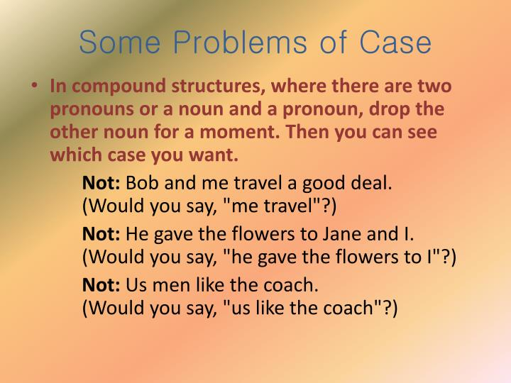 Some Problems of Case