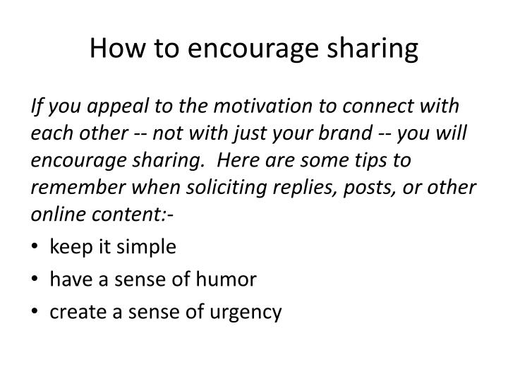 How to encourage sharing