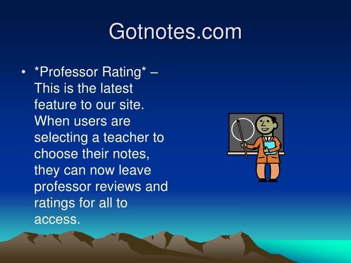 *Professor Rating* – This is the latest feature to our site. When users are selecting a teacher to choose their notes, they can now leave professor reviews and ratings for all to access.