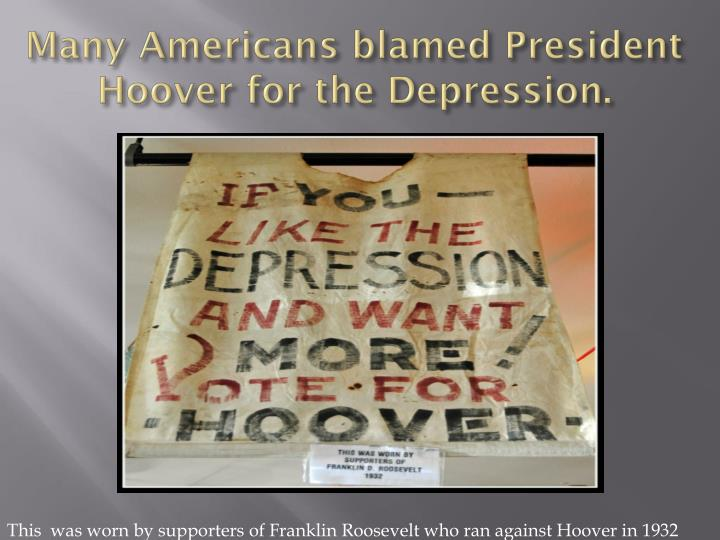 Many americans blamed president hoover for the depression