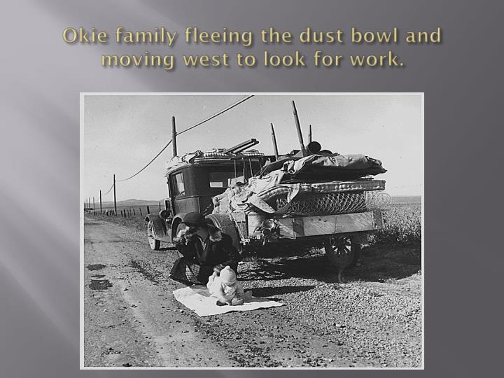 Okie family fleeing the dust bowl and moving west to look for work.