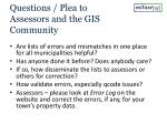 questions plea to assessors and the gis community