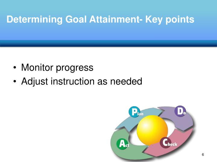 Determining Goal Attainment- Key points